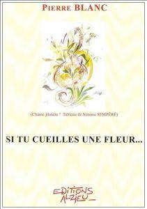 """Livre """"Si tu cueilles une fleur..."""""""